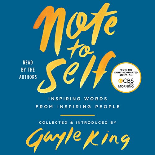 Note to Self                   By:                                                                                                                                 Gayle King                               Narrated by:                                                                                                                                 Oprah Winfrey,                                                                                        Maya Angelou,                                                                                        Chelsea Handler,                   and others                 Length: 2 hrs and 8 mins     19 ratings     Overall 4.2