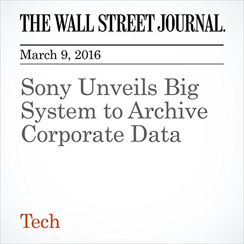 Sony Unveils Big System to Archive Corporate Data audiobook cover art