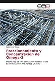 Fraccionamiento y Concentración de Omega-3: Modelado de la Destilación Molecular de Ésteres...