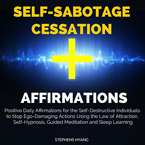 Self-Sabotage Cessation Affirmations audiobook cover art