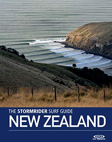 The Stormrider Surf Guide New Zealand: Surfing In New Zealands' North and South Islands (Stormrider Surf Guides) (English Edition)