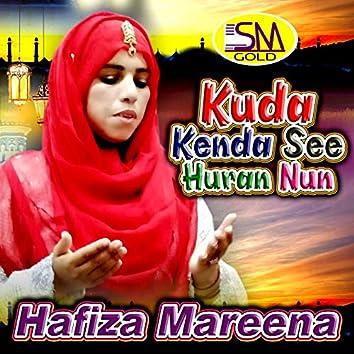 Khuda Kenda See Huran Nun