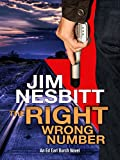 The Right Wrong Number: An Ed Earl Burch Novel (Ed Earl Burch Crime Thriller Book 2)
