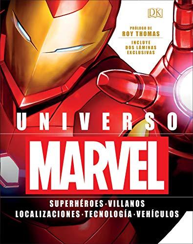 Universo Marvel: Superhéroes. Villanos. Localizaciones. Tecnología. Vehículos.