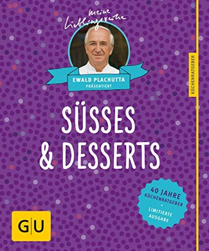 Süßes & Desserts: 40 Jahre Küchenratgeber: die limitierte Jubiläumsausgabe (GU Sonderleistung)