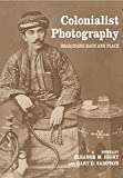 Colonialist Photography (Documenting the Image) - Eleanor M. Hight