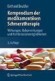 Kompendium der medikamentösen Schmerztherapie: Wirkungen, Nebenwirkungen und Kombinationsmöglichkeiten