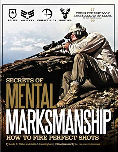 Secrets of Mental Marksmanship: How to Fire the Perfect Shot