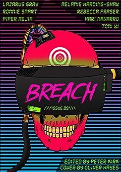 Breach - Issue #09: NZ and Australian SF, Horror and Dark Fantasy by [Hari Navarro, Toni Wi, Piper Mejia, Melanie Harding-Shaw, Ronni Smart, Lazarus Gray, Rebecca Fraser, Oliver Hayes, Peter Kirk]