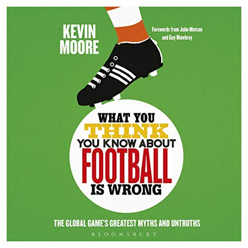 What You Think You Know About Football Is Wrong cover art