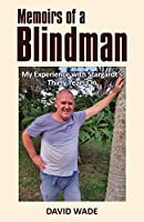 Memoirs of a Blindman: My Experience with Stargardt's Thirty Years On