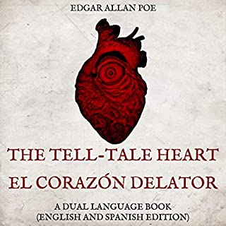 The Tell-Tale Heart, El Corazón Delator: A Dual Language Book (English and Spanish Edition) cover art