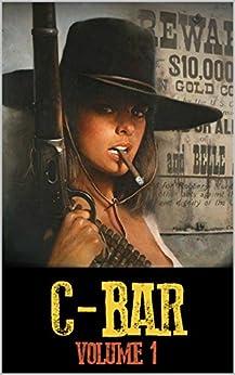C-Bar: The Guns of The C-Bar Ranch: The Law of the West: A Western Adventure (The C-Bar Ranch Western Adventure Series Book 1) by [Mark Baugher, David Watts, Robert Hanlon, Ken Consaul]