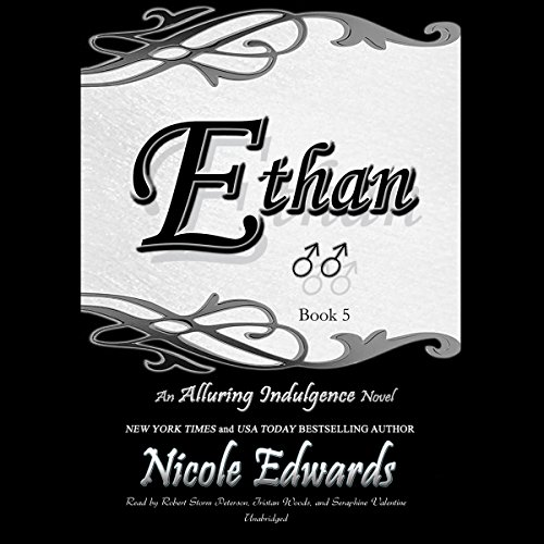 Ethan     An Alluring Indulgence Novel, Book 5              By:                                                                                                                                 Nicole Edwards                               Narrated by:                                                                                                                                 Robert Storm Peterson,                                                                                        Tristan Woods,                                                                                        Seraphine Valentine                      Length: 12 hrs and 20 mins     11 ratings     Overall 4.7