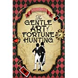The Gentle Art of Fortune Hunting (English Edition)