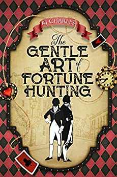 The Gentle Art of Fortune Hunting by [KJ Charles]