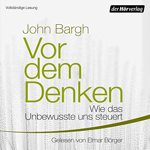Vor dem Denken: Wie das Unbewusste uns steuert                   By:                                                                                                                                 John Bargh                               Narrated by:                                                                                                                                 Elmar Börger                      Length: 14 hrs and 17 mins     Not rated yet     Overall 0.0
