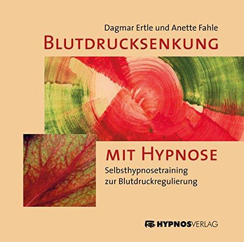 Blutdrucksenkung mit Hypnose: Selbsthypnosetraining zur Blutdruckregulierung