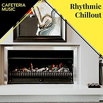 Rhythmic Chillout - Cafeteria Music