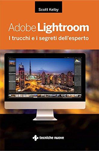 Adobe Lightroom: I trucchi e i segreti dell'esperto