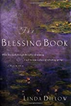 The Blessing Book: When They Walk Through the Valley of Weeping, It Will Become a Place of Refreshing Springs. Psalms 84:6