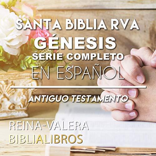 『Santa Biblia RVA Génesis Serie Completo en Español [Holy Bible RVA Genesis Complete Series in Spanish]』のカバーアート