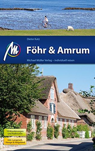 Föhr & Amrum Reiseführer Michael Müller Verlag: Individuell reisen mit vielen praktischen Tipps (MM-Reiseführer)