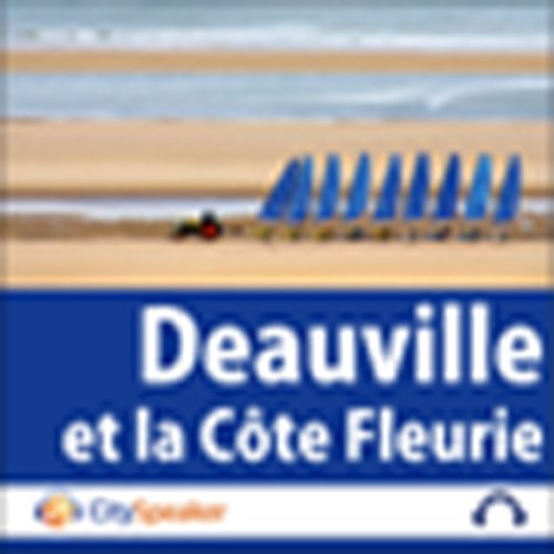 Deauville et la Côte Fleurie (Audio Guide CitySpeaker) audiobook cover art