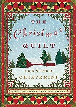 The Christmas Quilt  An Elm Creek Quilts Novel  8   The Elm Creek Quilts