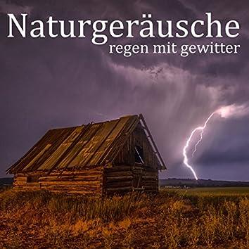 Naturgeräusche: Regen mit Gewitter