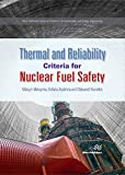 Thermal and Reliability Criteria for Nuclear Fuel Safety (River Publishers Series in Chemical, Environmental, and Energy Engineering)