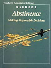 Glencoe Health, Abstinence: Making Responsible Decisions Teacher's Ed.