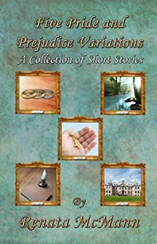 Five Pride and Prejudice Variations: A Collection of Short Stories by [Renata McMann]