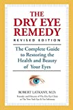 Best Eye Drops For Rednesses - The Dry Eye Remedy, Revised Edition: The Complete Review