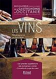 Encyclopédie passionnée de la gastronomie en Occitanie : Les vins