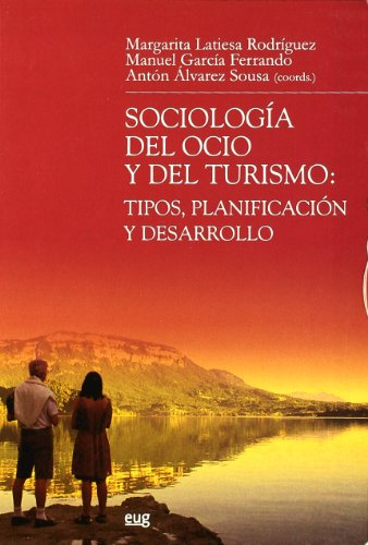 Sociología del ocio y del turismo: tipos, planificación y desarrollo (Monográfica/Biblioteca de Ciencias Políticas y Sociales)