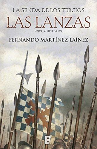 Las lanzas (La senda de los Tercios 1) eBook: Laínez, Fernando ...