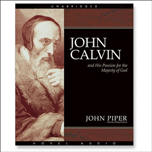 John Calvin and His Passion for the Majesty of God audiobook cover art