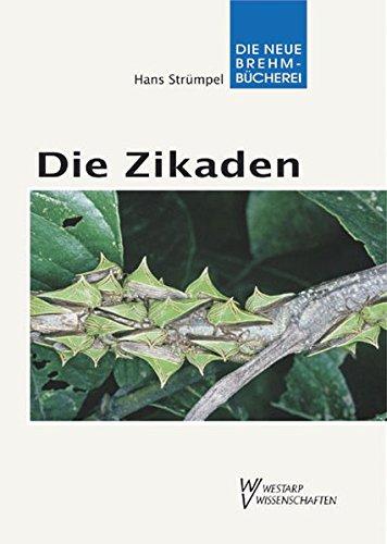 Die Zikaden - Auchenorrhyncha: Pflanzensaftsaugende Insekten Bd. 6
