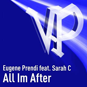 All Im After (feat. Sarah C)