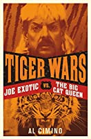 Tiger Wars: Joe Exotic Vs. the Big Cat Queen