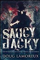 Saucy Jacky