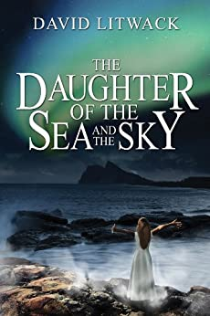 The Daughter of the Sea and the Sky by [David Litwack, Lane Diamond]