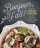 Bonjour Y'all: Heidi's Fusion Cooking on the South Carolina Coast