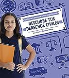 Descubre tus derechos civiles (Guía para jóvenes sobre el gobierno) (Spanish Edition)