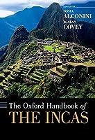 The Oxford Handbook of the Incas (Oxford Handbooks)