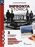 Impronta storica. Per le Scuole superiori. Con e-book. Con 2 espansioni online. Con libro: Lavoro, impresa, territorio (Vol. 3)