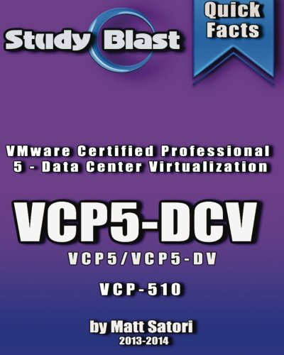 Study Blast VMware Certified Professional - Datacenter Virtualization VCP5-DV Study Guide: VM Ware VCP-510 (VCP5-DV - VCP5-DCV)