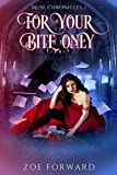 For Your Bite Only (Kindle Edition)