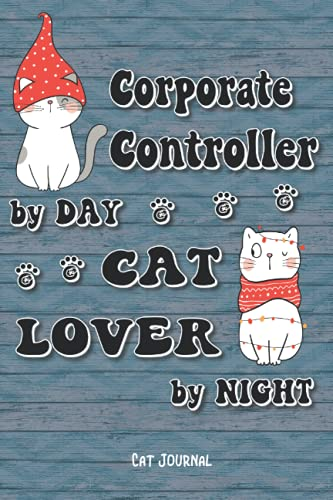 Corporate Controller By Day Cat Lover By Night: Cat Journal, 6x9in Size 100 Lined Pages, for Cat Lovers, Gift for Collegue, Friend and Family